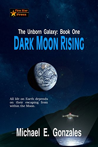 Dark Moon Rising (The Unborn Galaxy Book 1)
