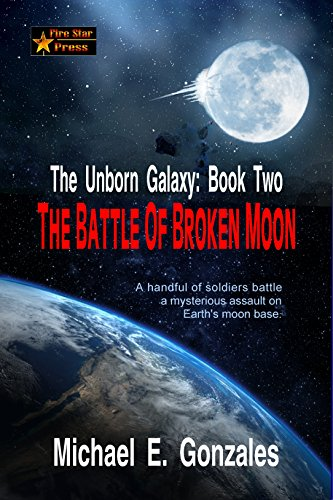 The Battle of Broken Moon (The Unborn Galaxy Book 2)