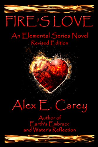 Fire's Love: Revised Edition – a second chance romance, good demon bad boy falls in love (Elemental Series Book 1)