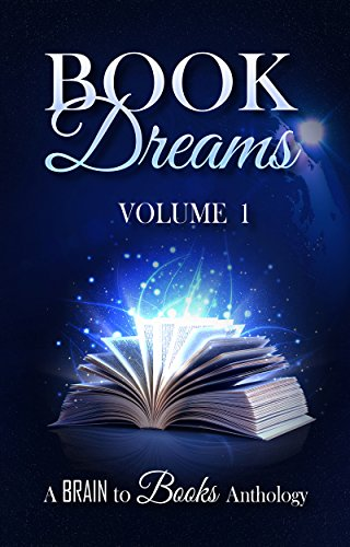 Book Dreams (Brain to Books Anthology 1)