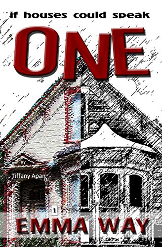 One Emma Way: If Houses Could Speak (Apan Series, Book 4)