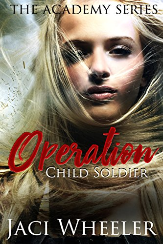 Operation Child Soldier (The Academy Book 1)