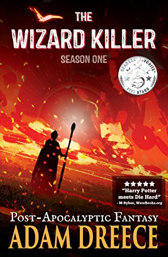 The Wizard Killer – Season One: A Thrilling Post-Apocalyptic Fantasy Adventure