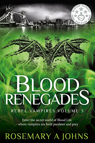 Blood Renegades (Rebel Vampires Book 3)