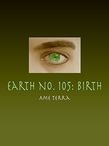 Earth No. 105: Birth