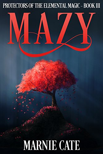 Mazy (Protectors of the Elemental Magic Book 3)