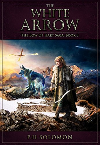 The White Arrow (The Bow of Hart Saga Book 3)