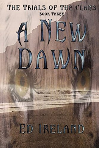 A New Dawn: The Trials of the Clans ~ Book Three