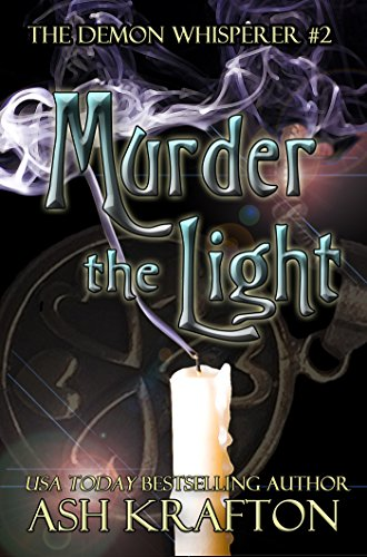 Murder The Light: The Demon Whisperer #2