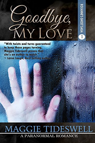 Goodbye, My Love (Roxanne's Ghost Saga Book 1)