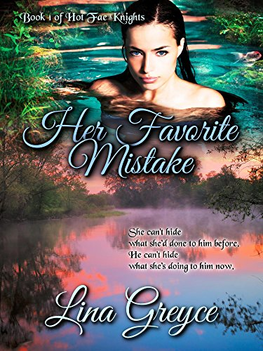 Her Favorite Mistake (Hot Fae Knights Book 1)