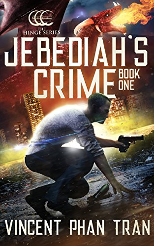 Jebediah's Crime: A Heroic Supernatural Thriller (The Hinge Series Book 1)