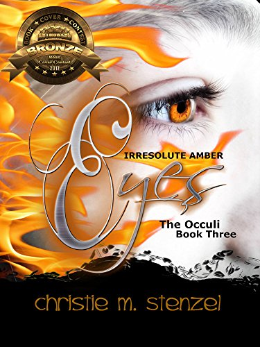 Irresolute Amber Eyes: The Occuli, Book Three (The Occuli Book Series 4)