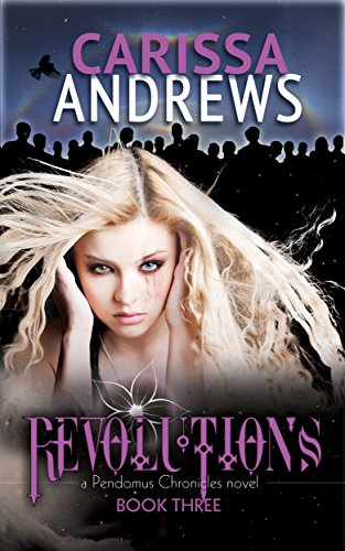 Revolutions: (The Pendomus Chronicles Book 3)